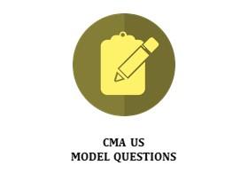 CMA US MODEL QUESTIONS
